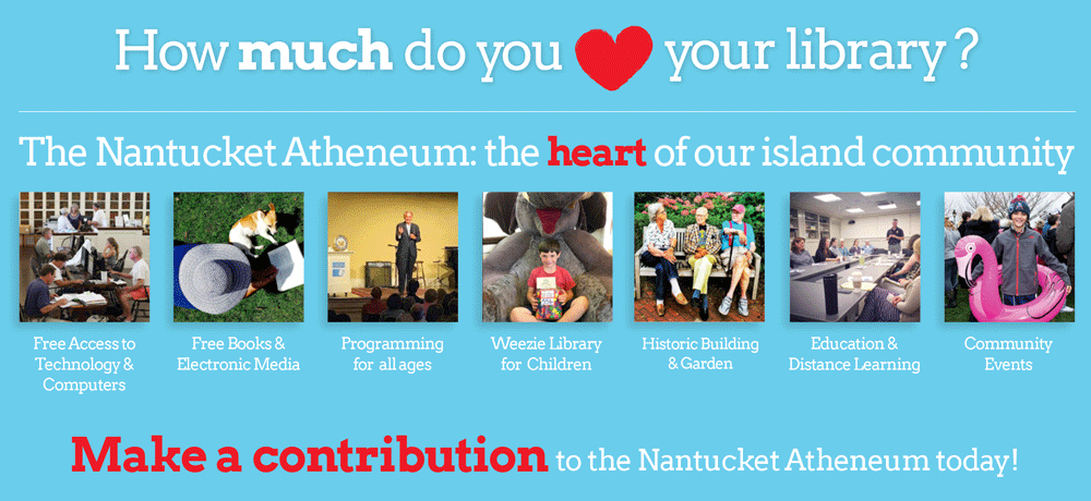 Make a Contribution to the Nantucket Atheneum Today!